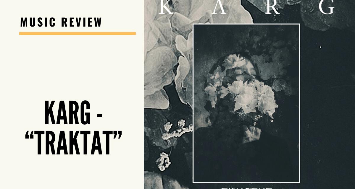 "Lo-fi High Five Reviews: Karg – ""Traktat"" (2020)"