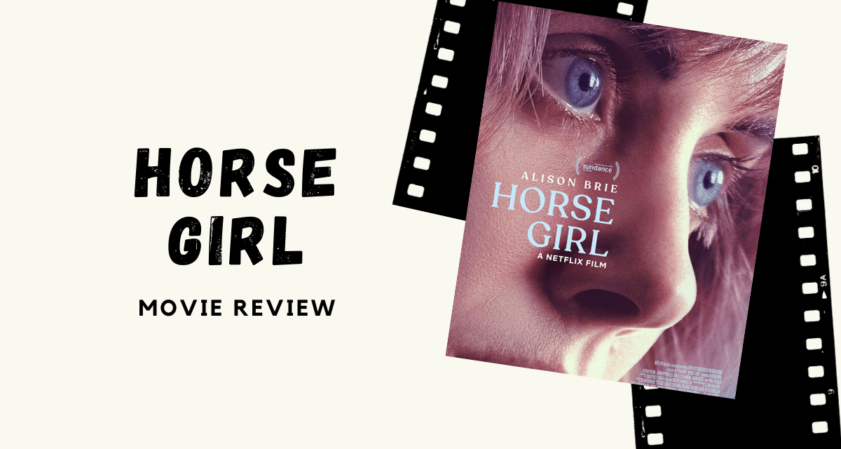 "Lo-fi High Five Reviews: ""Horse Girl"" (2020)"