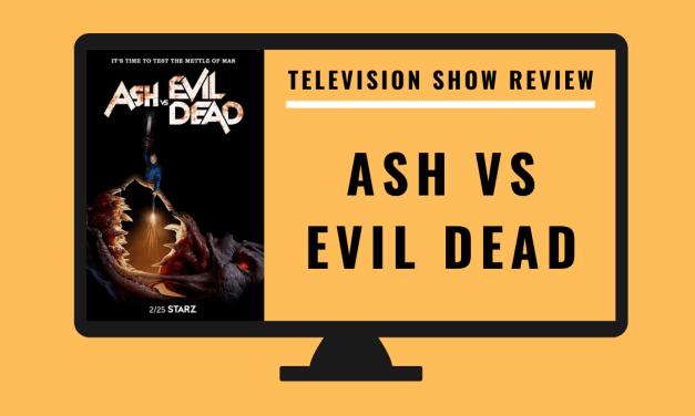 Lo-fi High Five Reviews: Ash vs Evil Dead (2015)
