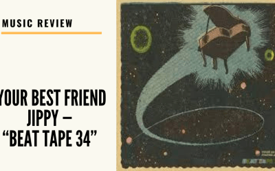 "Lo-fi high five music reviews: your best friend jippy — ""BEAT TAPE 34"" (2020)"