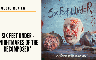 Lo-fi High Five Reviews: Six Feet Under – Nightmares of the Decomposed (2020)