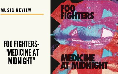 """Lo-fi high five music reviews: Foo Fighters – """"Medicine at Midnight"""" (2021)"""