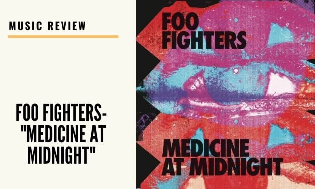 "Lo-fi high five music reviews: Foo Fighters – ""Medicine at Midnight"" (2021)"