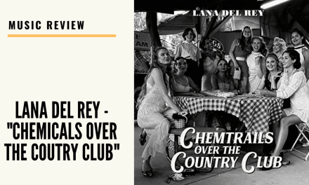 Lo-Fi High Five Music Reviews: Lana Del Rey – Chemtrails Over The Country Club (2021)