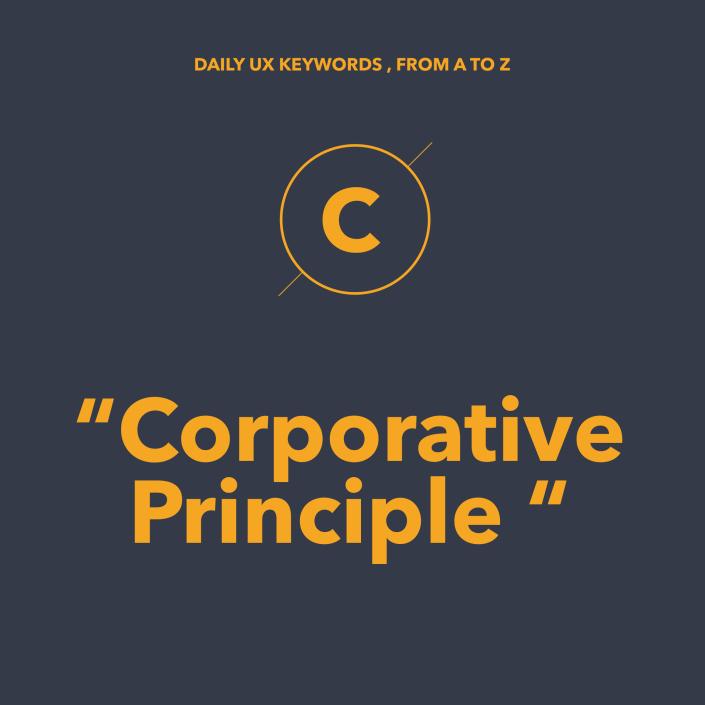 """Thuật ngữ """"Corporative Principle"""" là gì? Tại sao Designer phải biết?"""