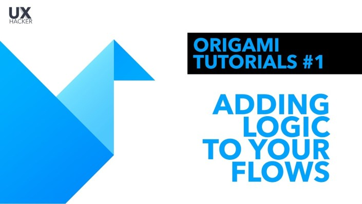 Origami Studio Tutorial #1| Adding logic to your transitions and flows - UX Hacker