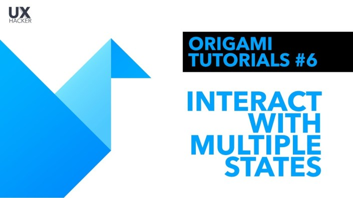 Origami Studio Tutorial #6 | How To Interact with more than just two states - UX Hacker