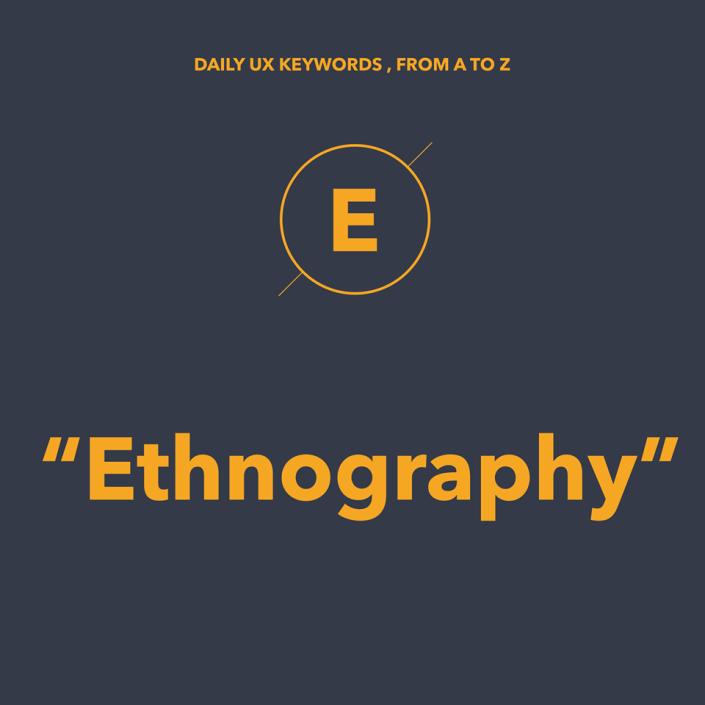 Ethnography là gì? Nó liên quan gì tới UX và Design?