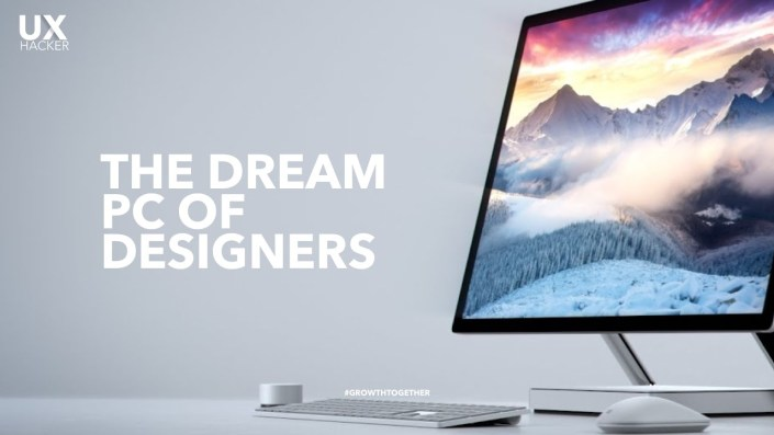 Introducing - The Dream Of Every Designers in The World | Microsoft Surface Studio - UX Hacker