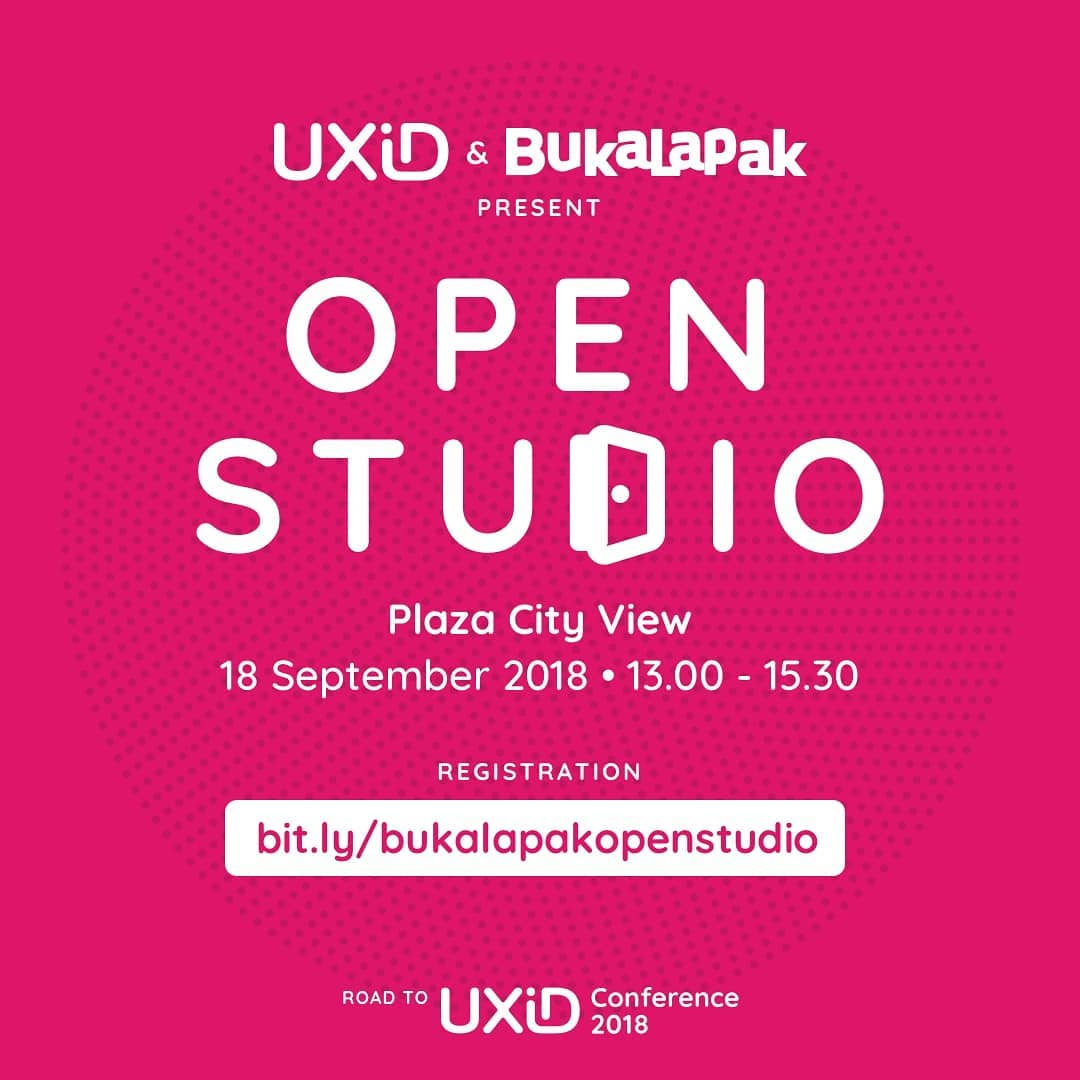 Bukalapak Open Studio – Pre-Event UXID Conference 2018