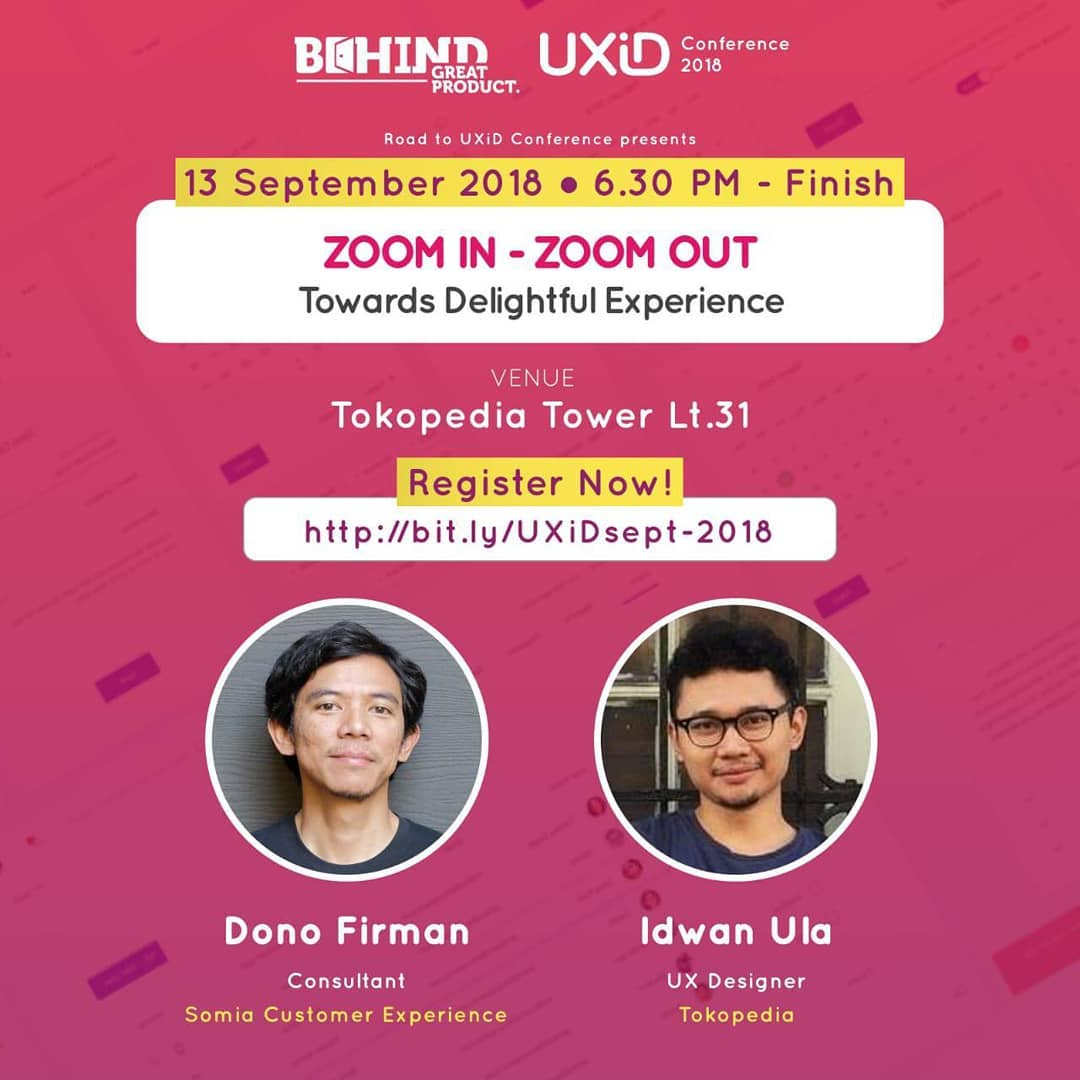 UXiD Jakarta Meetup September 2018: Zoom In – Zoom Out | Towards Delightful Experience