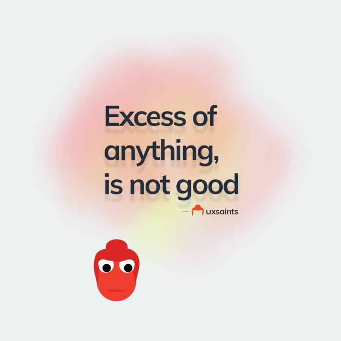 Excess of anything is not good