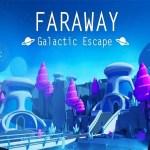 faraway galactic escape uygulama incele
