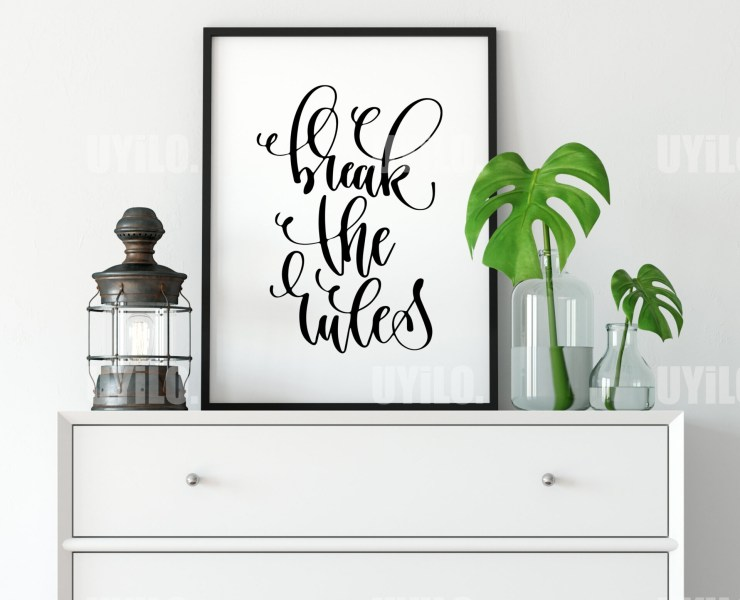 Break the rules, Inspirational Quotes, Typography Wall Art, Quotes Art