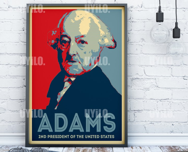 John Adams in the style of the iconic Barack Obama Hope Poster