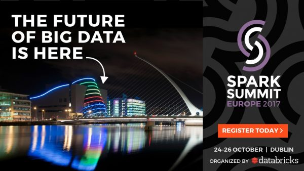 The future of (Big) Data is with Spark, and, this fall, it is in Dublin, Ireland.