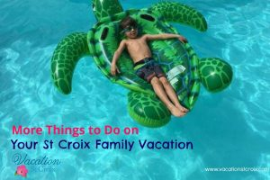 things to do on your st croix family vacation