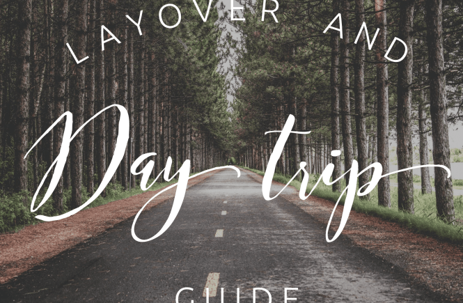 layover and day trip guide