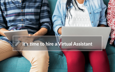 5 Tell-tale signs it's time to hire a Virtual Assistant (Take the Quiz)