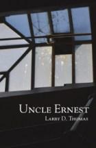 Uncle Ernest by Larry D. Thomas cover
