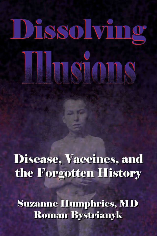 Dissolving Illusions is a powerful new book written by Roman Bystrianyk and Suzanne Humphries, MD