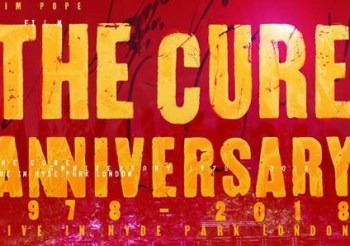 The Cure 40th Anniversary Film Release