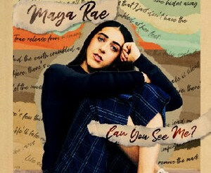 Can You See Me? – The Evocative New Release from Singer/Songwriter Maya Rae