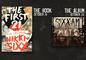 """New Nikki Sixx Memoir """"The First 21"""" Out Today, Ahead of Sixx:A.M. """"HITS"""" Album This Friday"""