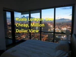 Kuala Lumpur, Live Cheap, Million Dollar View