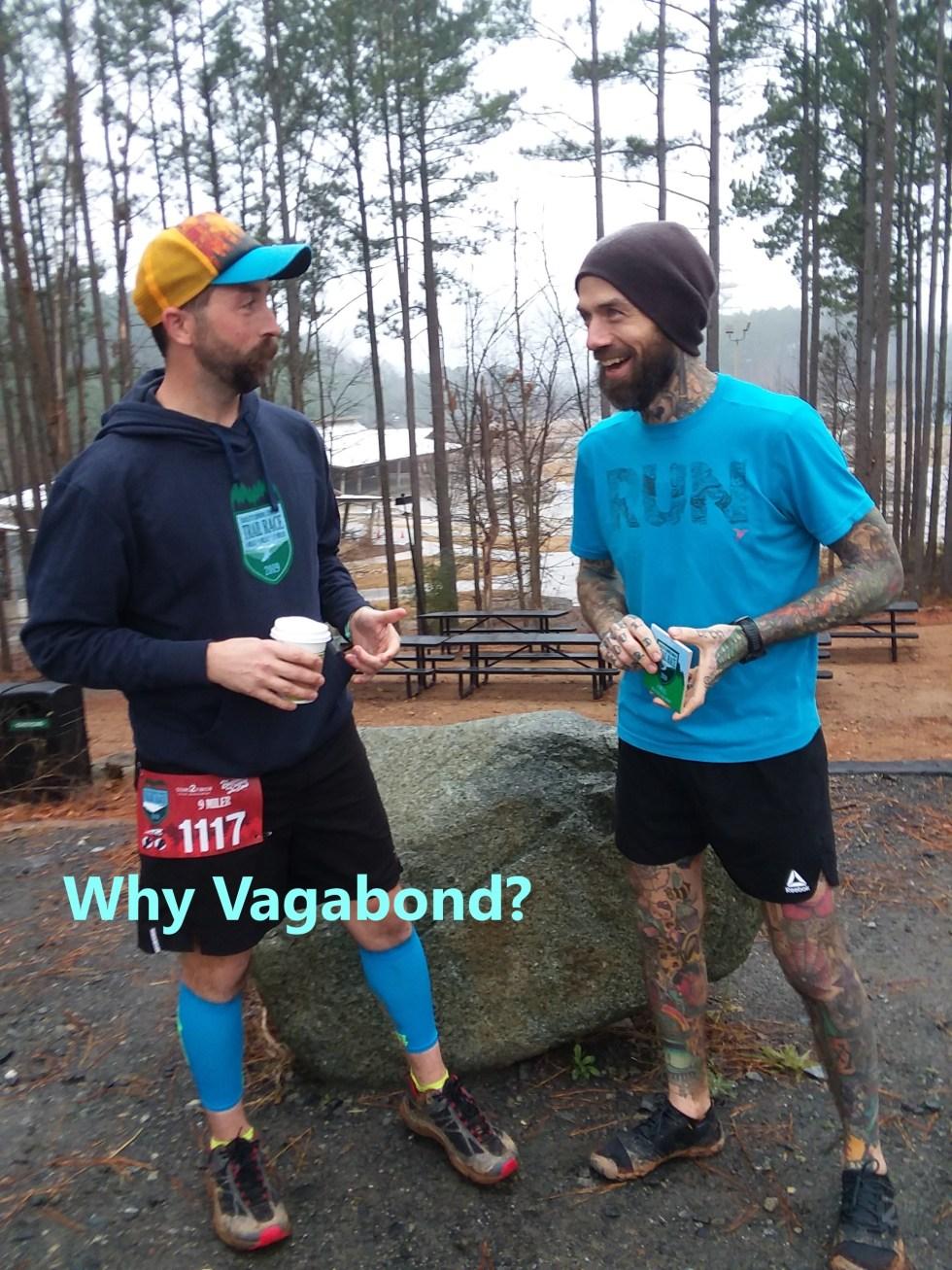 Why Vagabond