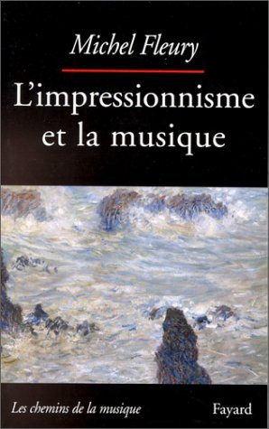 Michel Fleury - L'impressionnisme et la musique