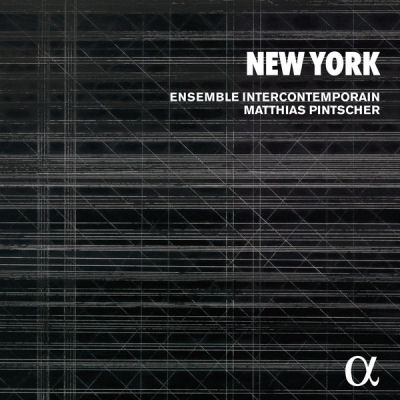 EIC - Matthias Pintscher - New York - Alpha Classics