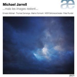 Michael Jarrell - ...mais les images restent... aeon