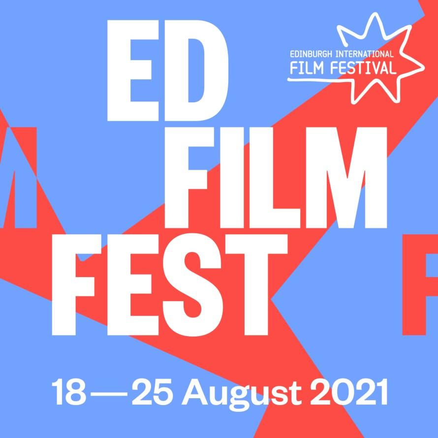 EIFF 2021 - Edinburgh International Film Festival Review