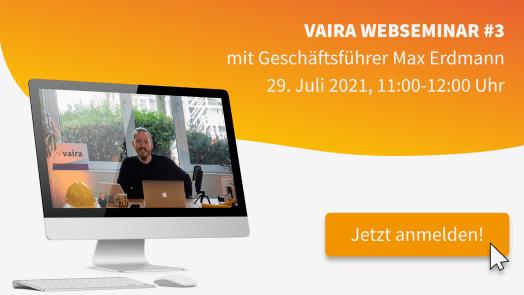 Titelbild. Darauf enthalten ist das Datum (der 29. Juli 2021) und die Uhrzeit (11-12 Uhr) des dritten Vaira Webseminars. Ein iMac zeigt ein Foto von Max beim letzten Webseminar und ein Button mit einem Mauscursor ruft zum Anmelden für das Event auf.