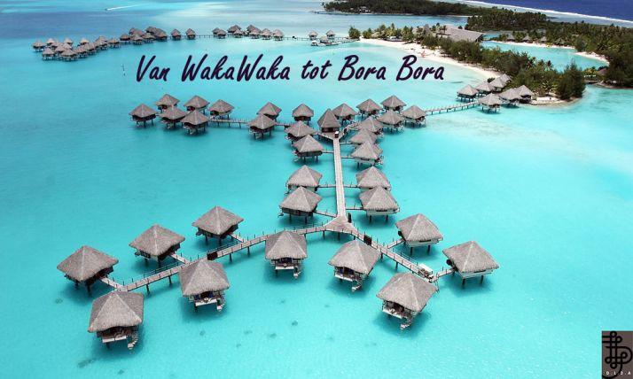 Van wakawaka tot Bora Bora