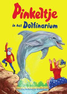 Pinkeltje in het Dolfinarium - Studio Dick Laan - ebook