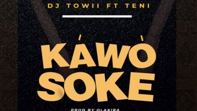 Photo of DJ Towii ft. Teni – Kawo Soke