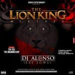 THE-LION-KING-MIXTAPE-BY-DJ-ALONSO-FEATURING-TEN-TEN-THE-DRUMMER-BOY