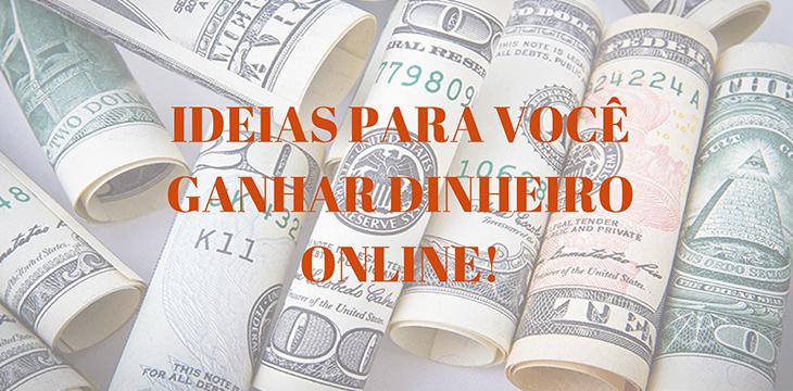 IDEIAS PARA GANHAR DINHEIRO: 20 Ideias Para Você Ganhar Dinheiro AINDA em 2017.