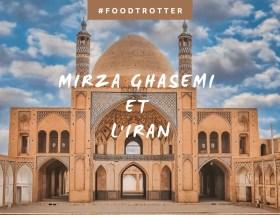 FoodTrotter - Mirza Ghasemi et l'Iran