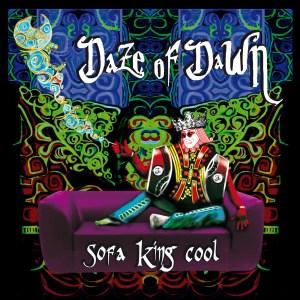 SOFA KING COOL - Daze of Dawn