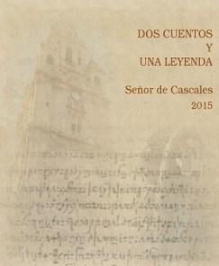 Portada del libro 'Dos cuentos y una leyenda', del Señor de Cascales (2015). (Imagen ofrecida por El Club del Escenario).