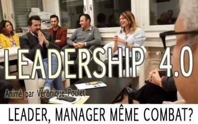 Le Leadership 4.0 : Leader, manager même combat?