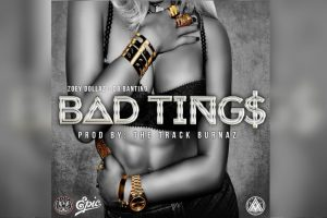 Zoey Dollaz - Bad Tings DB Bantino The Track Burnaz