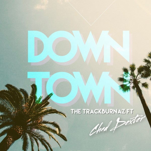 the track burnaz downtown chad dexter