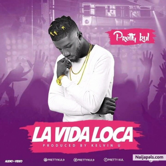 (MUSIC/AUDIO): Pretty Kul – La Vida Loca