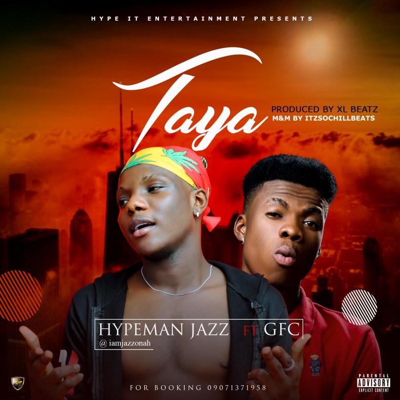 (MUSIC/AUDIO): Hypeman Jazz × GFC – Taya