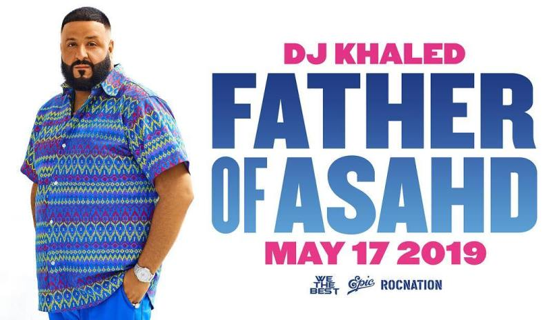 "(NEWS): Dj Khaled ""Father Of Asahd"" Album Drops May 17"