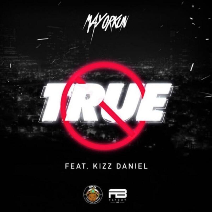 (LYRICS) Mayorkun ft. Kizz Daniel – True